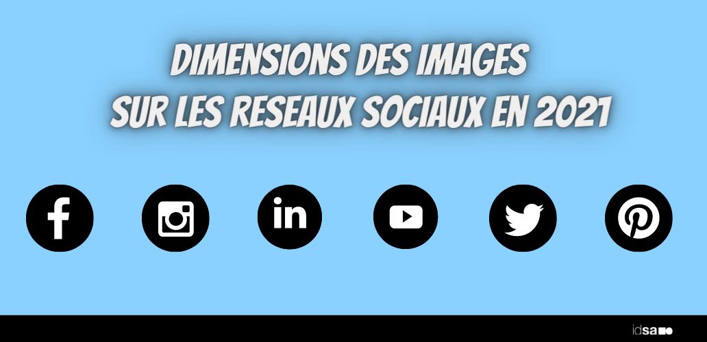 dimensions des images sur les reseaux sociaux en 2021
